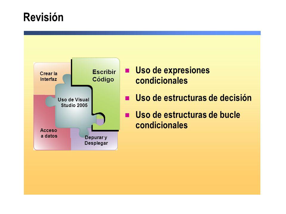 Revisión Uso de expresiones condicionales Uso de estructuras de decisión Uso de estructuras de bucle condicionales Debug and Deploy Escribir Código Ac