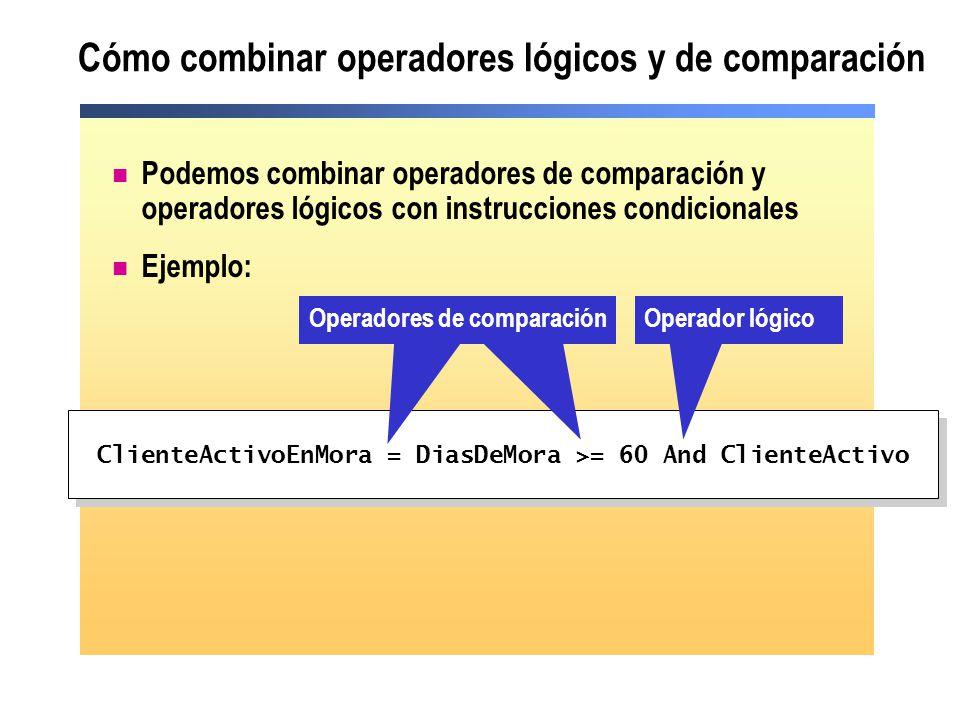 Práctica: Evaluar expresiones condicionales Utilice la aplicación de ejemplo para calcular los resultados de estas expresiones: CadenaPrueba = CadenaPrueba 0 And 0 CadenaPrueba = Cadenaprueba -1 And 0 CadenPrueba < CadenaPrueba -1 And -1 Prueba < CadenaPrueba -1 Or -1 100 > 10 -1 Xor -1 10 < 10 -1 Xor 0 10 <= 10 0 Xor 0