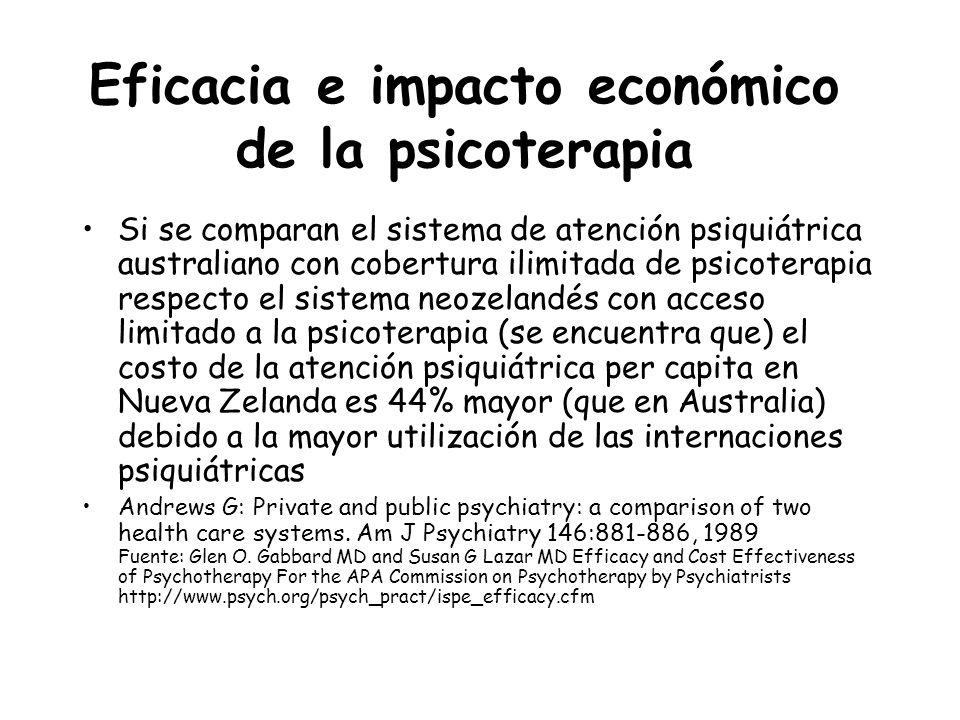 Eficacia e impacto económico de la psicoterapia Si se comparan el sistema de atención psiquiátrica australiano con cobertura ilimitada de psicoterapia