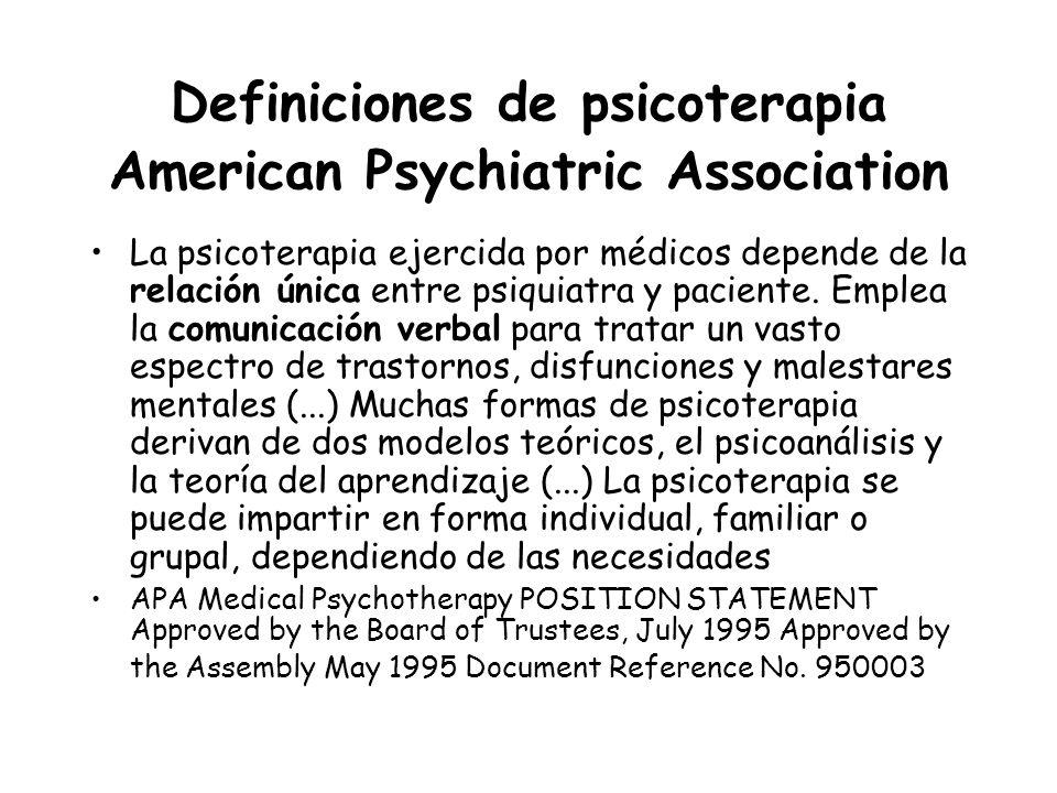 Definiciones de psicoterapia American Psychiatric Association Condiciones esenciales para la psicoterapia efectiva son: 1) un encuadre de confidencialidad y privacidad 2) la activa participación del paciente en las decisiones diagnósticas y 3) la continuidad del terapeuta de modo que la alianza de trabajo médico paciente pueda desarrollarse y el trabajo pueda ser apropiadamente concluido