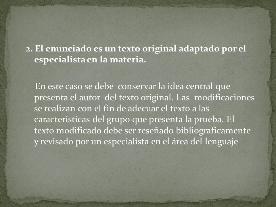 2.El enunciado es un texto original adaptado por el especialista en la materia.