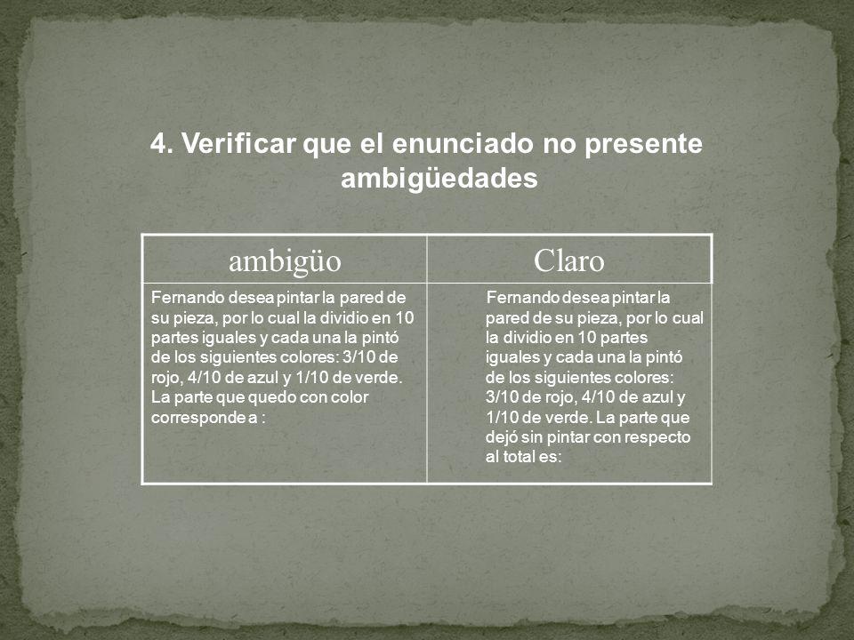 4. Verificar que el enunciado no presente ambigüedades ambigüoClaro Fernando desea pintar la pared de su pieza, por lo cual la dividio en 10 partes ig