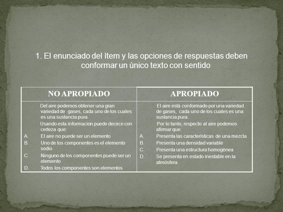 1. El enunciado del ìtem y las opciones de respuestas deben conformar un ùnico texto con sentido NO APROPIADOAPROPIADO Del aire podemos obtener una gr