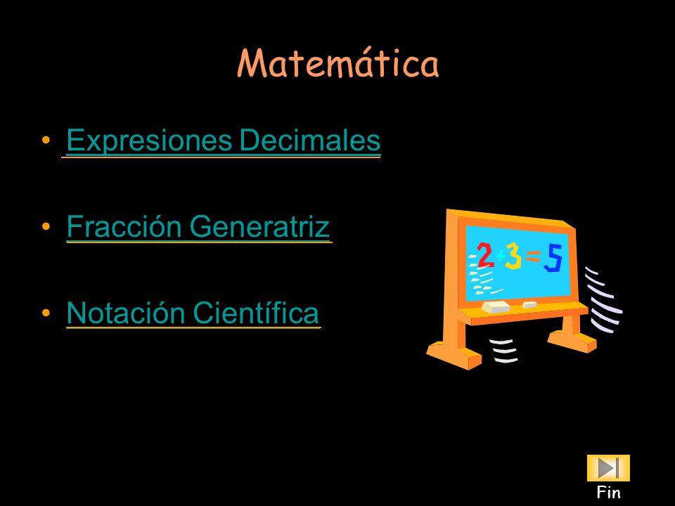 Matemática Expresiones Decimales Fracción Generatriz Notación Científica Fin