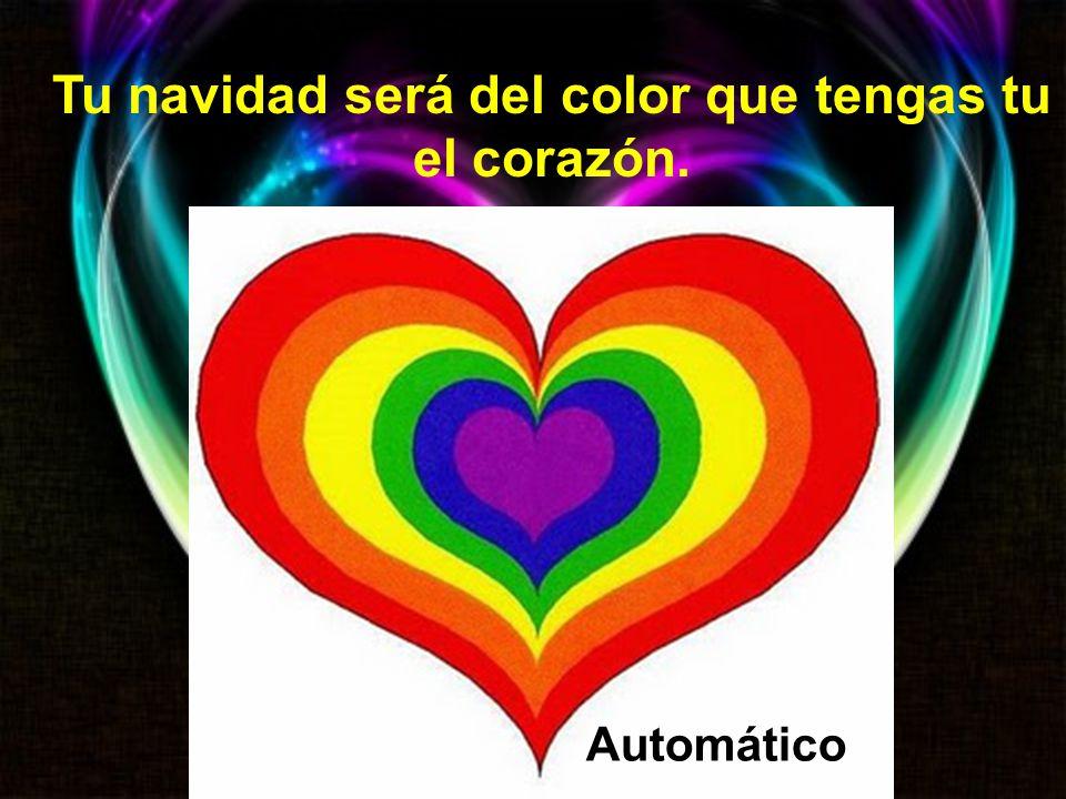 Tu navidad será del color que tengas tu el corazón. Automático