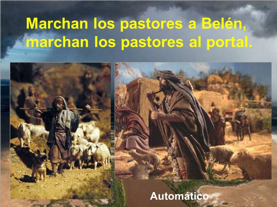 Los pastores se dijeron: Vamos a Belén a ver esto que el Señor nos ha anunciado. Y marcharon.