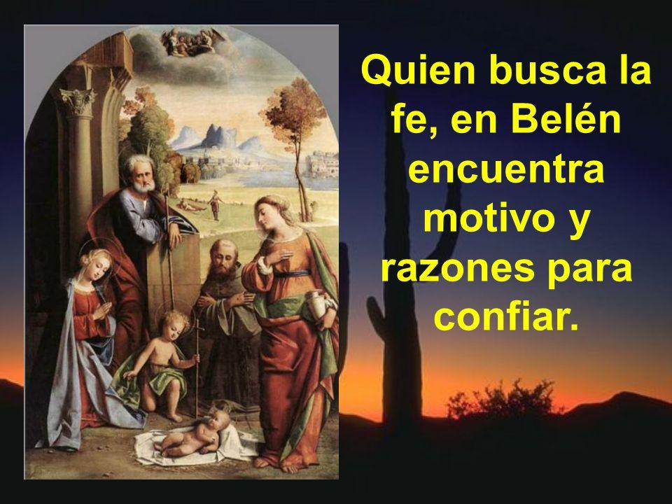 Quien busca el amor, en Belén encuentra al Dios que creó la razón de amar.