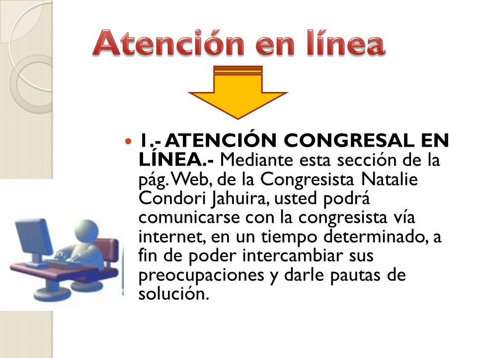 1.- ATENCIÓN CONGRESAL EN LÍNEA.- Mediante esta sección de la pág.
