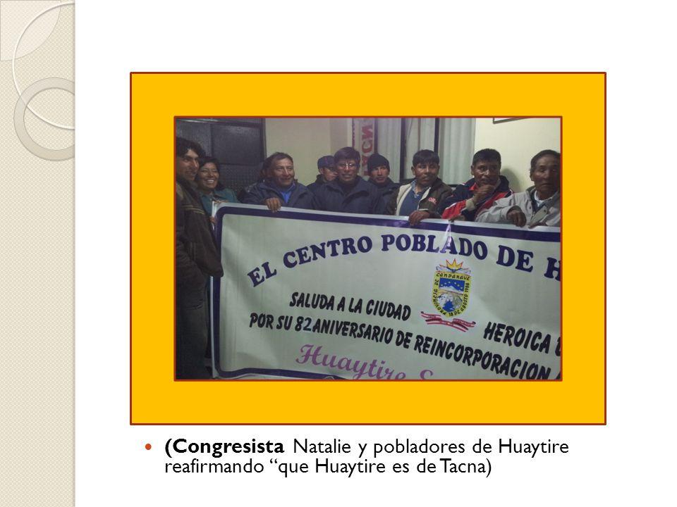 (Congresista Natalie y pobladores de Huaytire reafirmando que Huaytire es de Tacna)