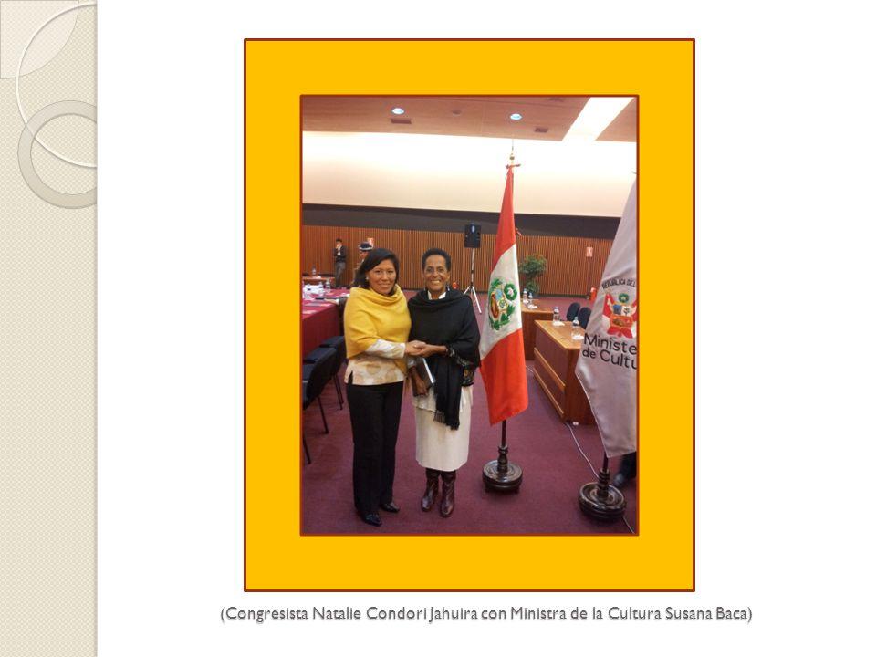 (Congresista Natalie Condori Jahuira con Ministra de la Cultura Susana Baca) (Congresista Natalie Condori Jahuira con Ministra de la Cultura Susana Baca)
