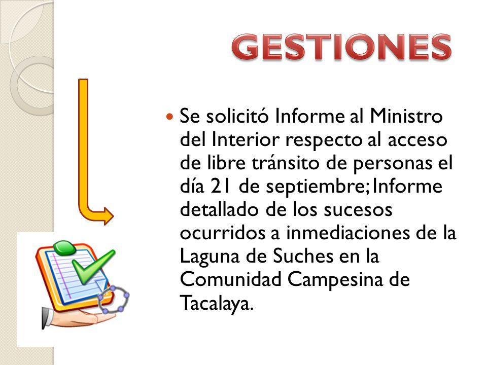 Se solicitó Informe al Ministro del Interior respecto al acceso de libre tránsito de personas el día 21 de septiembre; Informe detallado de los sucesos ocurridos a inmediaciones de la Laguna de Suches en la Comunidad Campesina de Tacalaya.