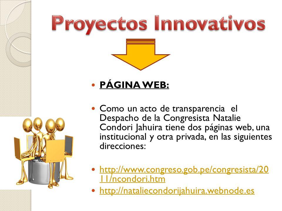PÁGINA WEB: Como un acto de transparencia el Despacho de la Congresista Natalie Condori Jahuira tiene dos páginas web, una institucional y otra privada, en las siguientes direcciones: http://www.congreso.gob.pe/congresista/20 11/ncondori.htm http://www.congreso.gob.pe/congresista/20 11/ncondori.htm http://nataliecondorijahuira.webnode.es