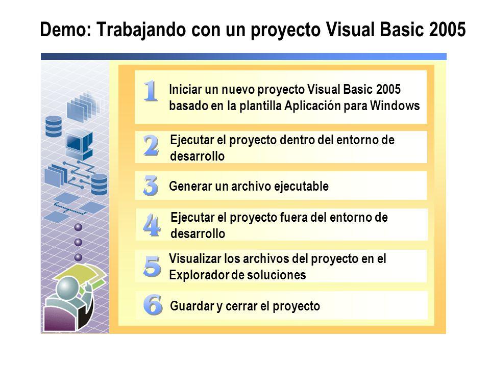 Demo: Trabajando con un proyecto Visual Basic 2005 Iniciar un nuevo proyecto Visual Basic 2005 basado en la plantilla Aplicación para Windows Ejecutar