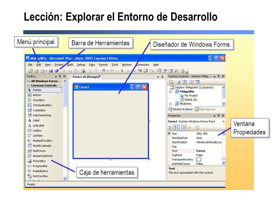 Lección: Explorar el Entorno de Desarrollo Menú principal Barra de Herramientas Caja de herramientas Diseñador de Windows Forms Ventana Propiedades Ve