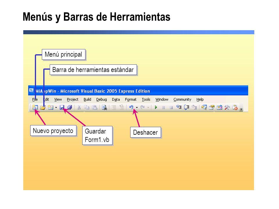 Menús y Barras de Herramientas Menú principal Barra de herramientas estándar Nuevo proyecto Guardar Form1.vb Guardar Form1.vb Deshacer