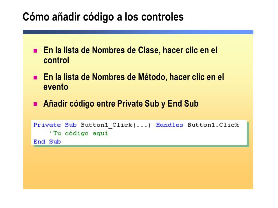 Cómo añadir código a los controles En la lista de Nombres de Clase, hacer clic en el control En la lista de Nombres de Método, hacer clic en el evento