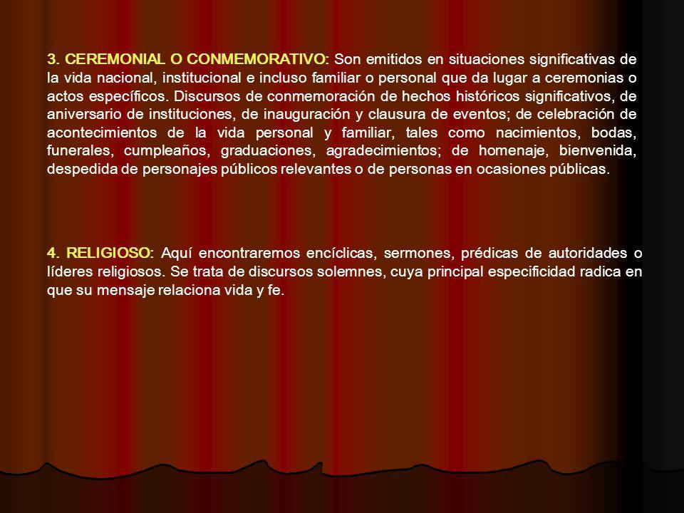 3. CEREMONIAL O CONMEMORATIVO: Son emitidos en situaciones significativas de la vida nacional, institucional e incluso familiar o personal que da luga
