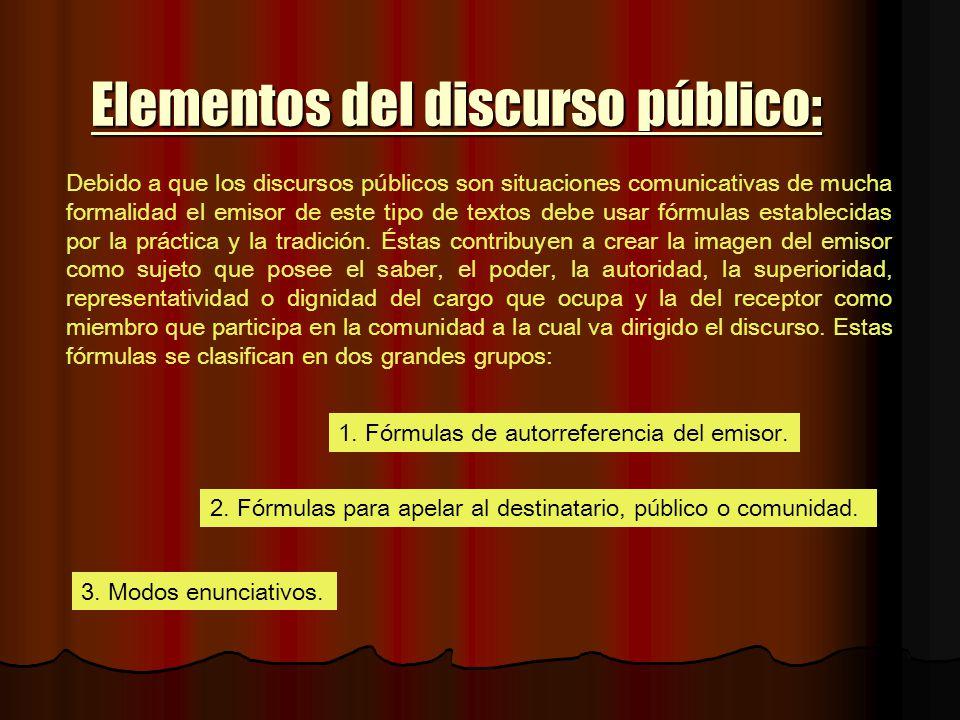 Elementos del discurso público: Debido a que los discursos públicos son situaciones comunicativas de mucha formalidad el emisor de este tipo de textos