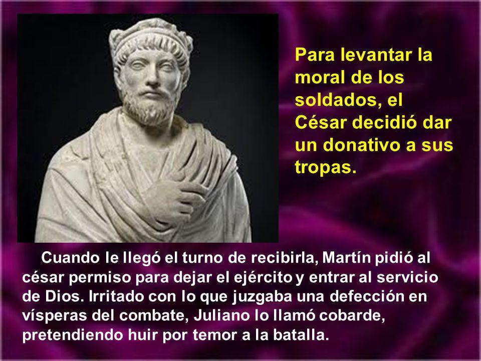 Siendo Martín oficial de la guardia imperial debió de acompañar al césar Juliano cuando, en diciembre de 355, dejó Milán para acudir a las Galias. En