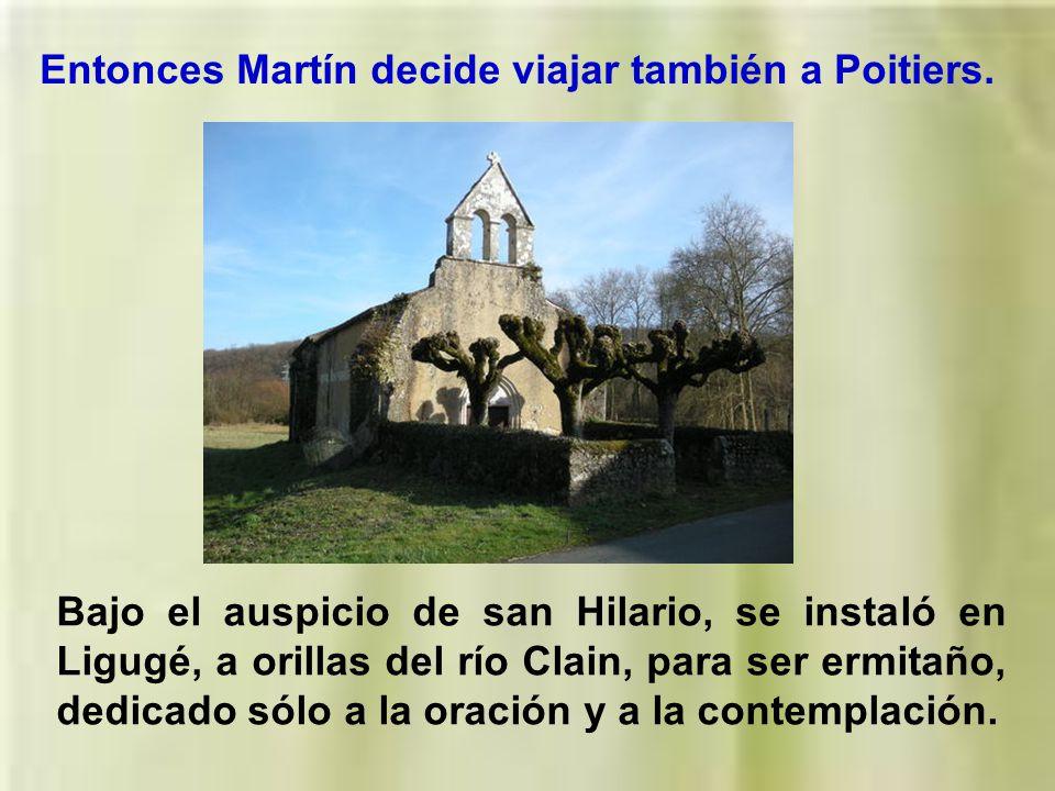 Martín sufría por la ausencia del venerable Hilario y ante la inseguridad de poder volver a encontrarse con él. Despojado y malherido por los hombres,