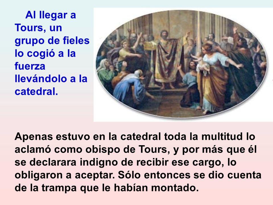 Cierto día uno de sus habitantes fue a Ligugé y le pidió de rodillas que fuera con él a su ciudad a curar a su esposa. Siempre dispuesto a socorrer al