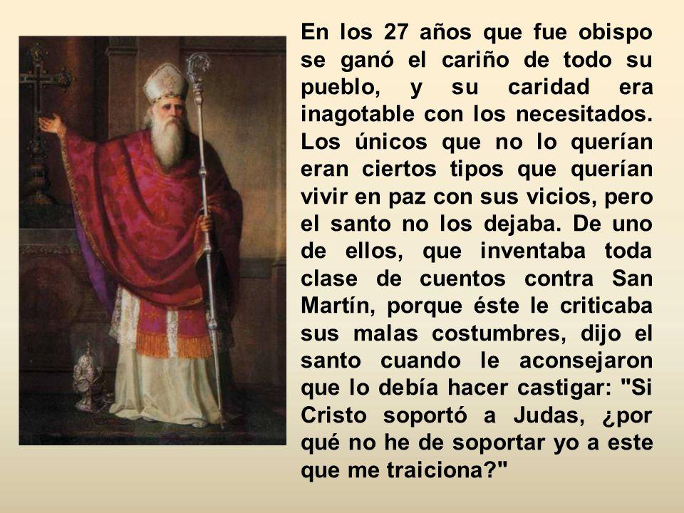 La fisonomía de San Martín se nos ofrece firme y bien definida, pese al transcurso de tantos siglos. Fue un asceta y un apóstol, pero fue sobre todo h
