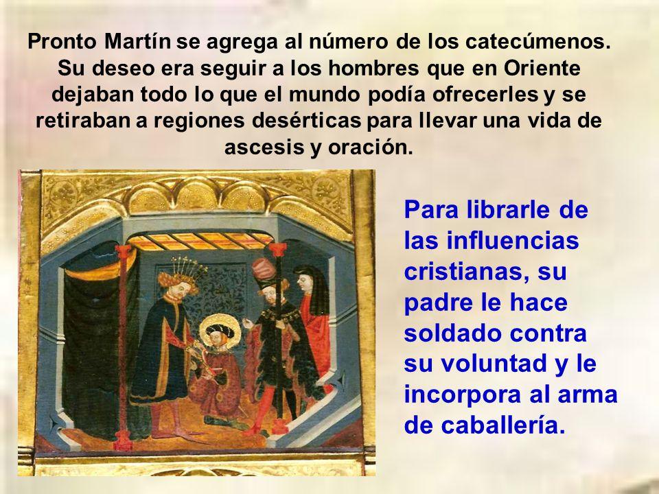 Pronto Martín se agrega al número de los catecúmenos.