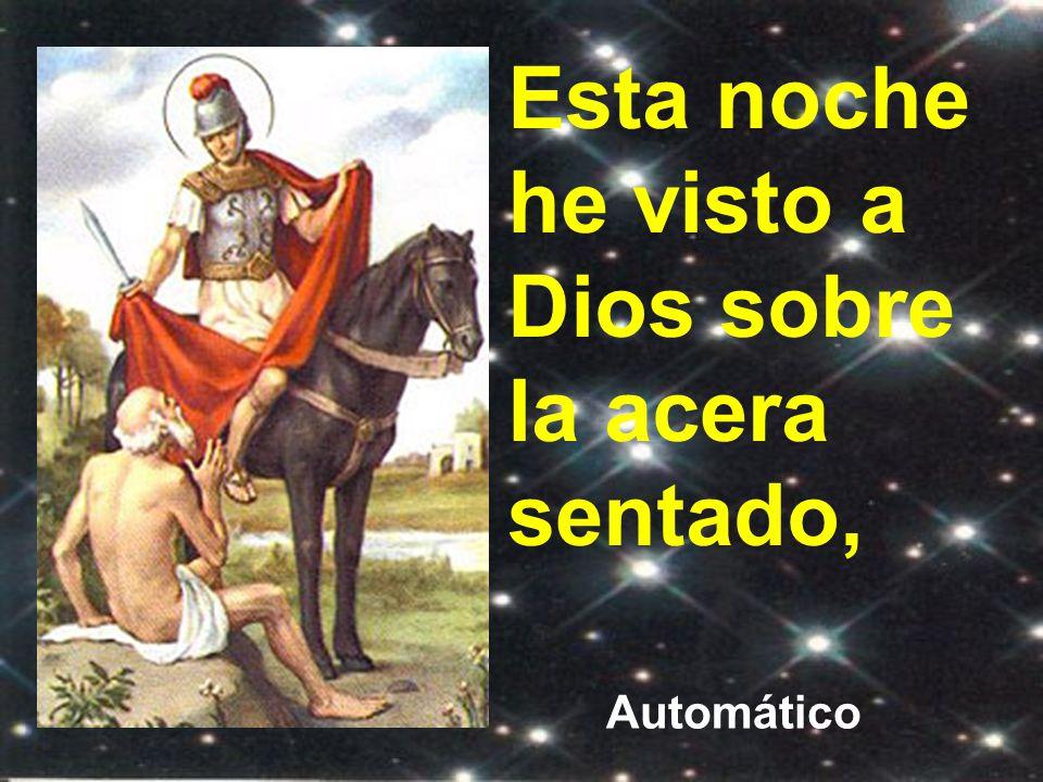 Después de dar la media capa al pobre, vio a Jesús envuelto en ella. En verdad san Martín pudo decir: