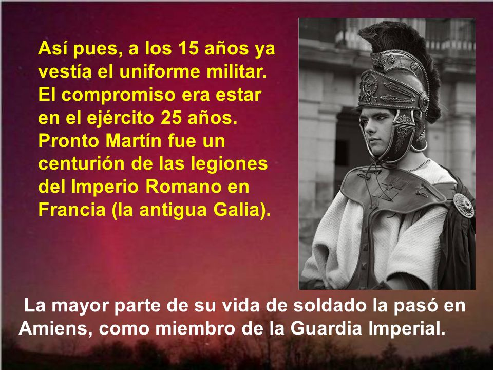 Así pues, a los 15 años ya vestía el uniforme militar.