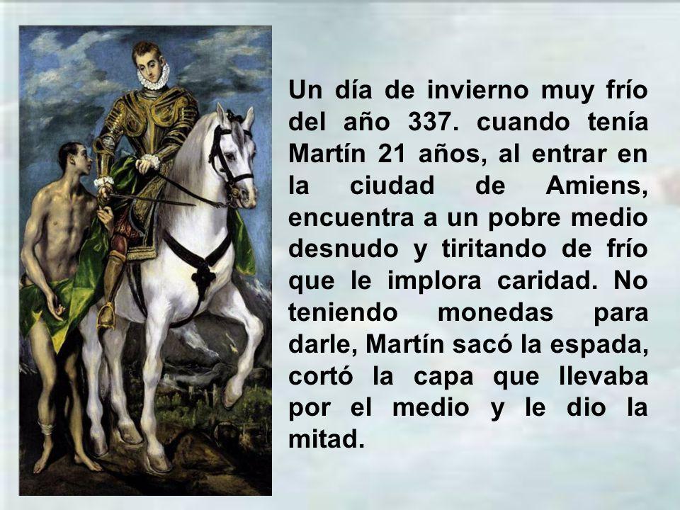 Martín concilió sus deberes militares con sus aspiraciones cristianas. Vida ejemplar de monje y soldado: valentía y vida santa y caritativa. Como hijo