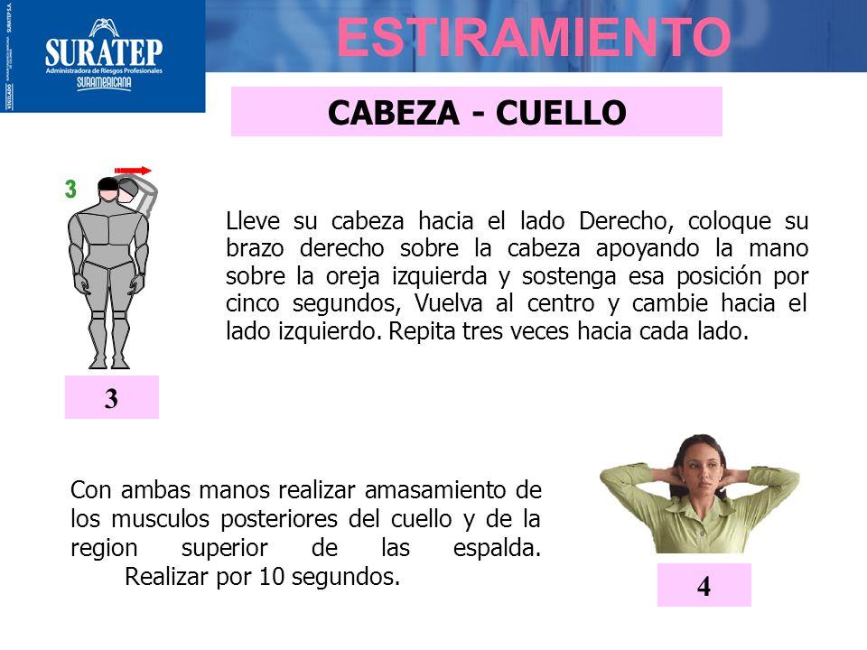 3 Lleve su cabeza hacia el lado Derecho, coloque su brazo derecho sobre la cabeza apoyando la mano sobre la oreja izquierda y sostenga esa posición por cinco segundos, Vuelva al centro y cambie hacia el lado izquierdo.