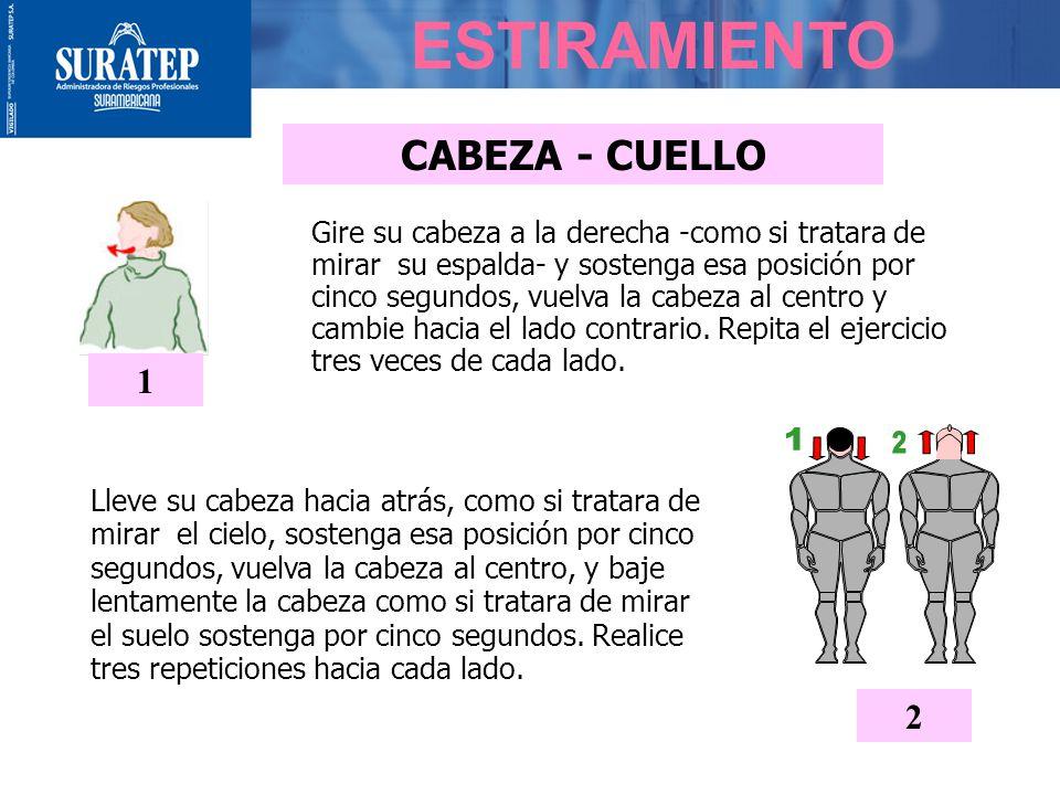 ESTIRAMIENTO Póngase de pie, con los pies ligeramente separados y rodillas ligeramente dobladas para proteger la espalda POSICION INICIAL