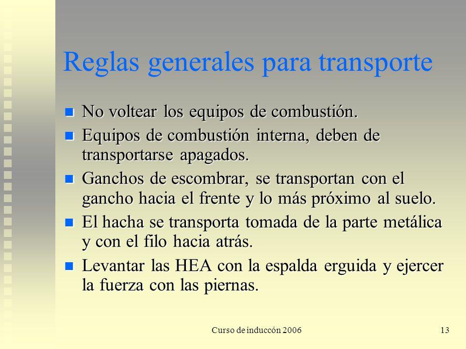 Curso de induccón 200613 Reglas generales para transporte No voltear los equipos de combustión. No voltear los equipos de combustión. Equipos de combu