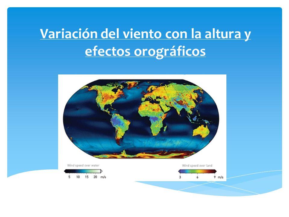 Variación del viento con la altura y efectos orográficos