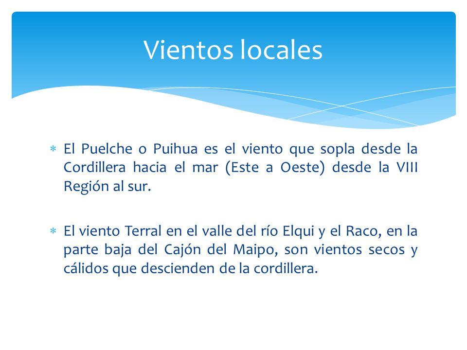 El Puelche o Puihua es el viento que sopla desde la Cordillera hacia el mar (Este a Oeste) desde la VIII Región al sur. El viento Terral en el valle d