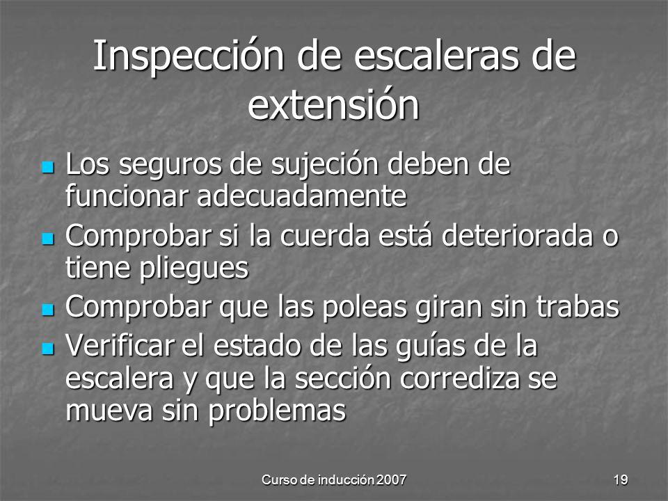 Curso de inducción 200719 Inspección de escaleras de extensión Los seguros de sujeción deben de funcionar adecuadamente Los seguros de sujeción deben
