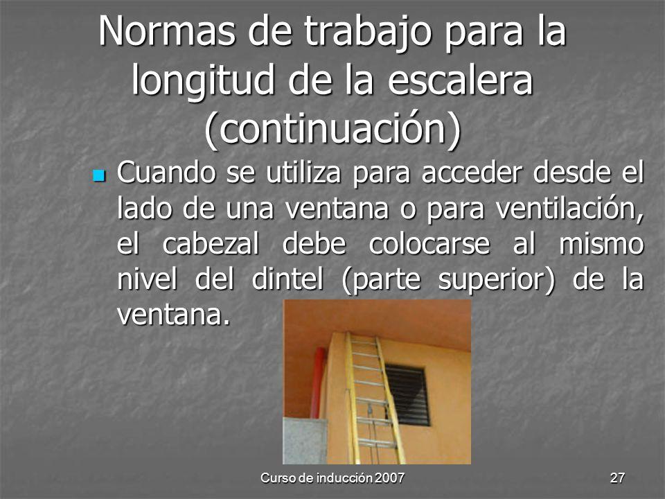 Curso de inducción 200727 Normas de trabajo para la longitud de la escalera (continuación) Cuando se utiliza para acceder desde el lado de una ventana