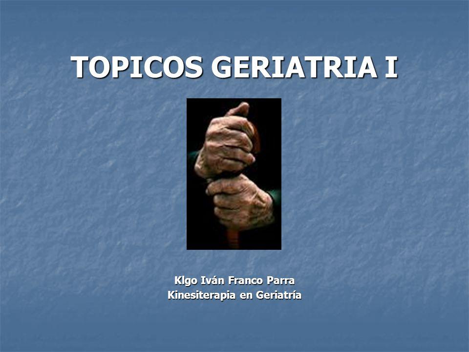 TOPICOS GERIATRIA I Klgo Iván Franco Parra Kinesiterapia en Geriatría