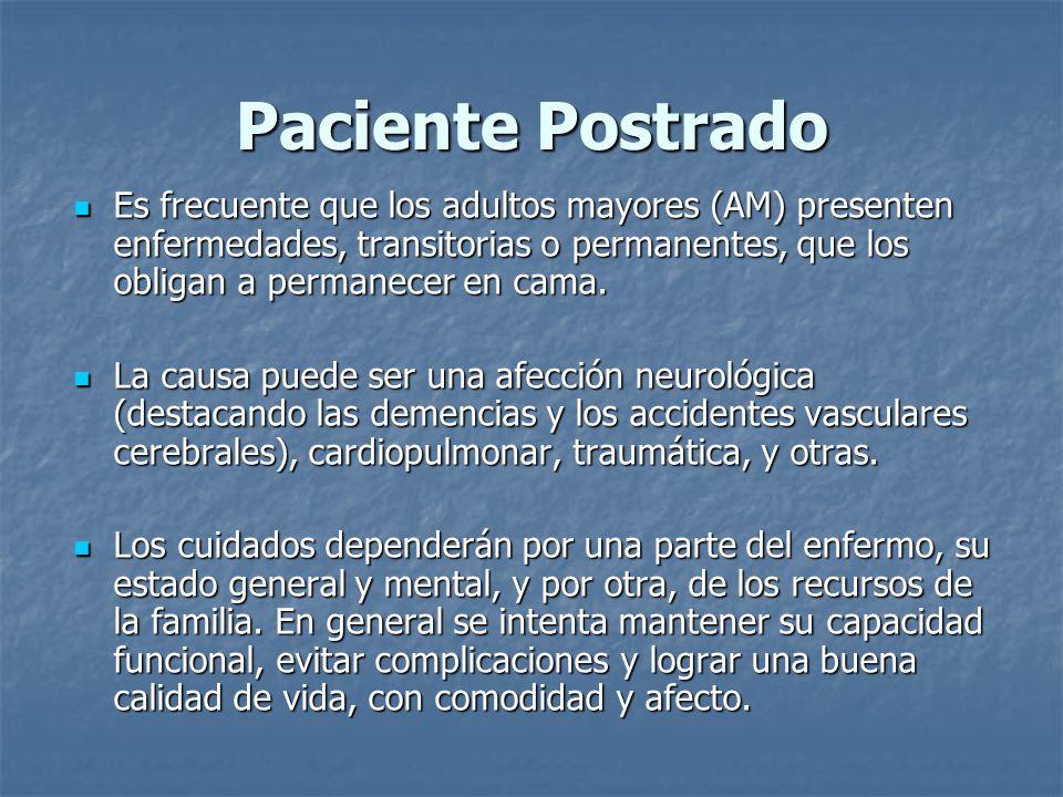 Paciente Postrado Es frecuente que los adultos mayores (AM) presenten enfermedades, transitorias o permanentes, que los obligan a permanecer en cama.