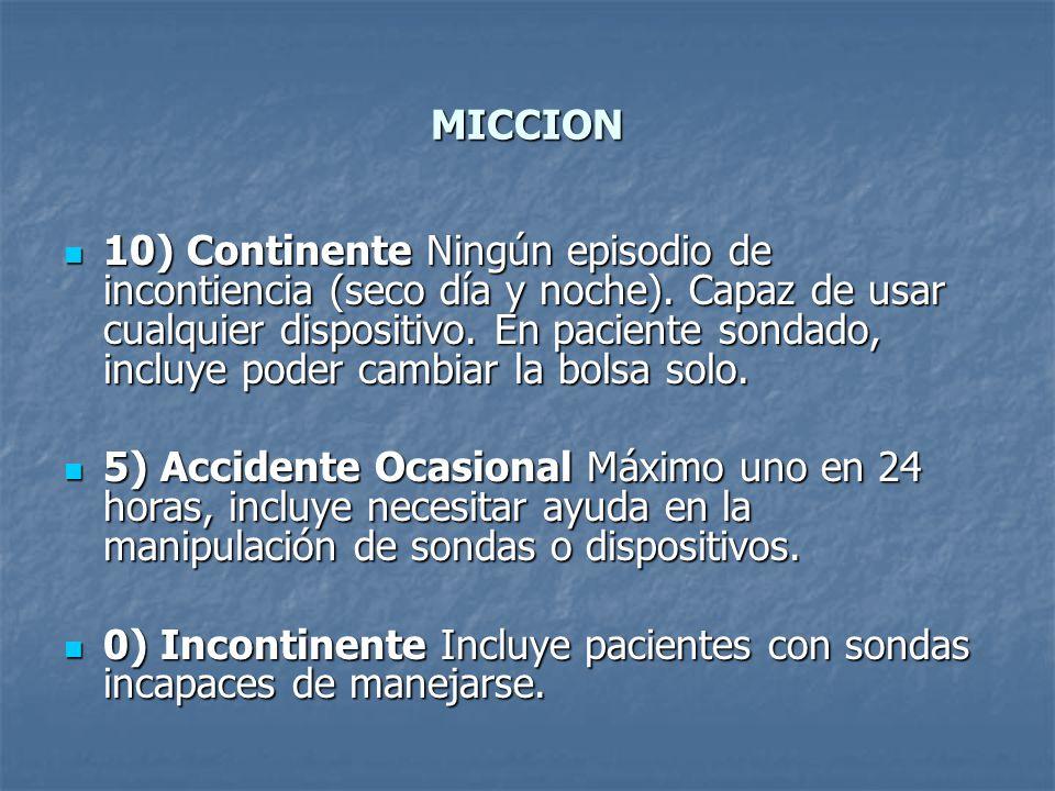 MICCION 10) Continente Ningún episodio de incontiencia (seco día y noche). Capaz de usar cualquier dispositivo. En paciente sondado, incluye poder cam