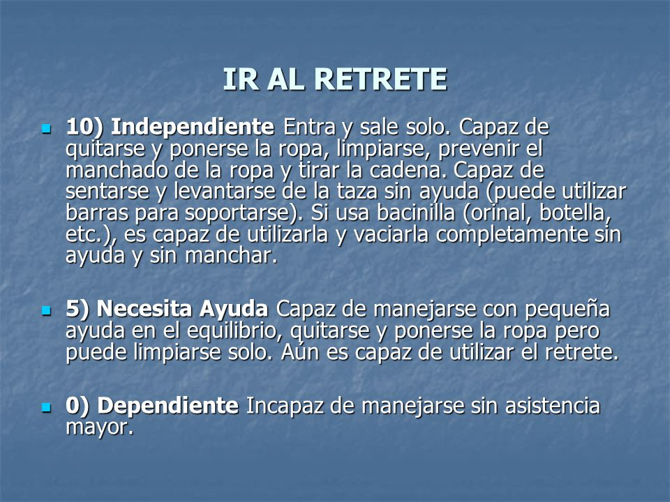 IR AL RETRETE 10) Independiente Entra y sale solo.
