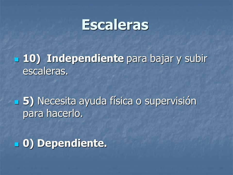 Escaleras 10) Independiente para bajar y subir escaleras.