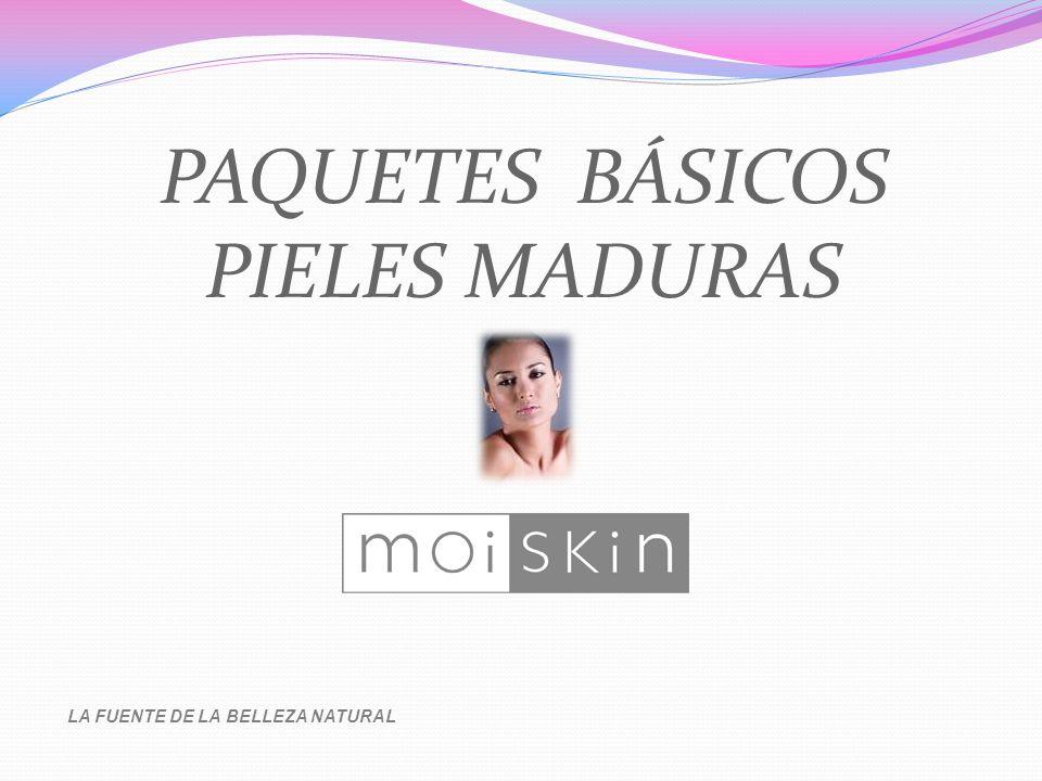 PAQUETES BÁSICOS PIELES MADURAS LA FUENTE DE LA BELLEZA NATURAL