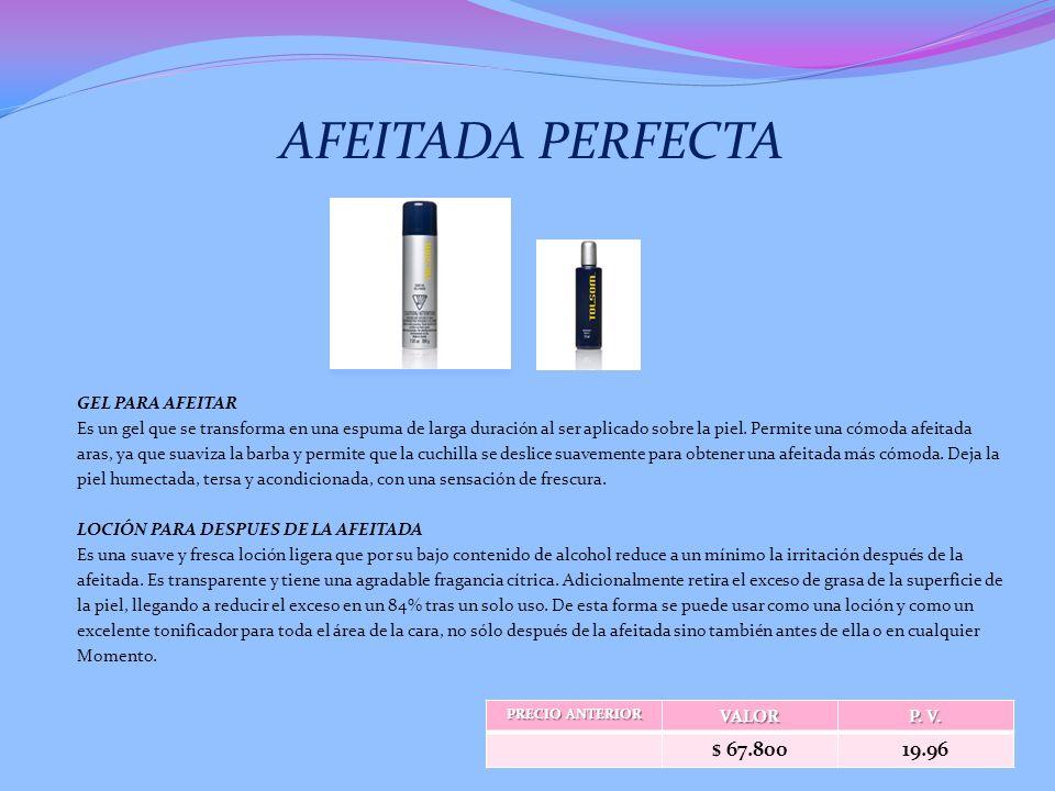 AFEITADA PERFECTA GEL PARA AFEITAR Es un gel que se transforma en una espuma de larga duración al ser aplicado sobre la piel.