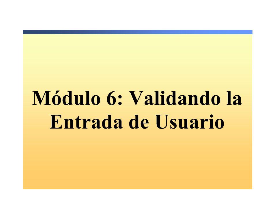 Módulo 6: Validando la Entrada de Usuario