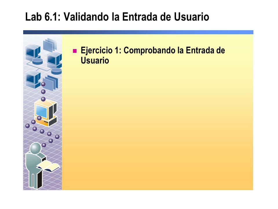 Lab 6.1: Validando la Entrada de Usuario Ejercicio 1: Comprobando la Entrada de Usuario