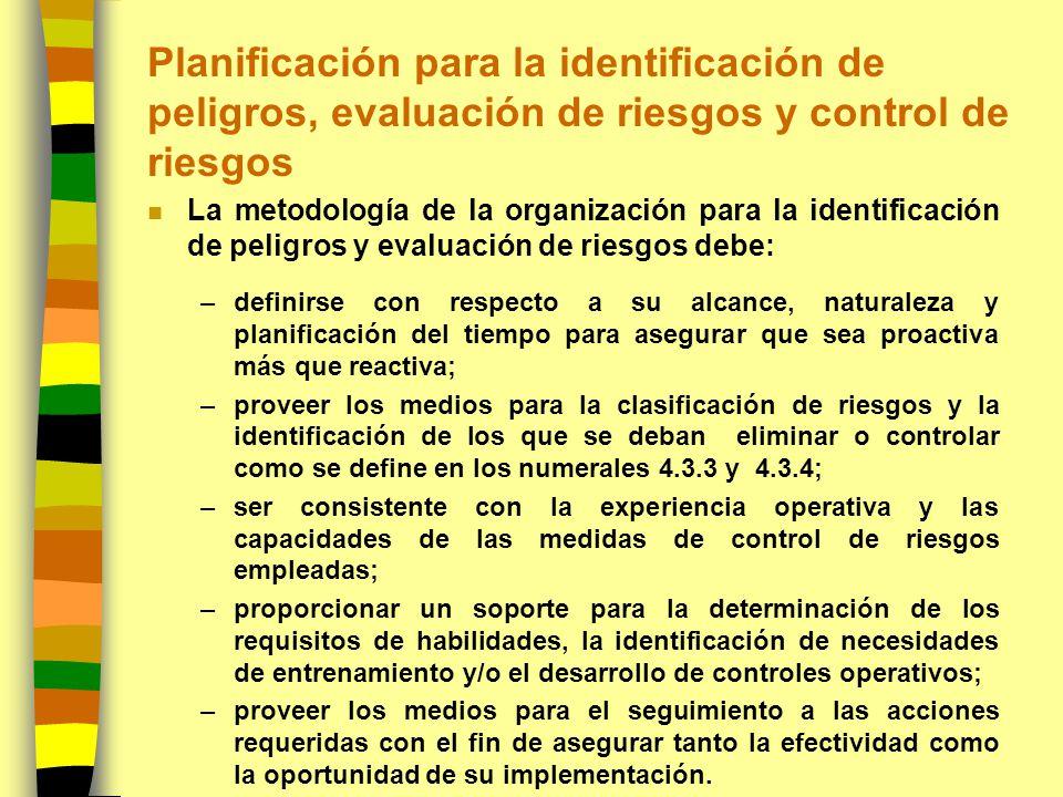 Planificación para la identificación de peligros, evaluación de riesgos y control de riesgos n La metodología de la organización para la identificació
