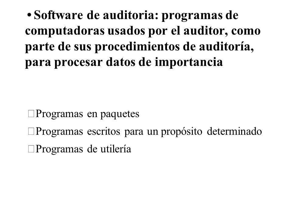 Software de auditoria: programas de computadoras usados por el auditor, como parte de sus procedimientos de auditoría, para procesar datos de importan