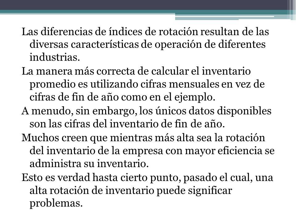 Las diferencias de índices de rotación resultan de las diversas características de operación de diferentes industrias. La manera más correcta de calcu