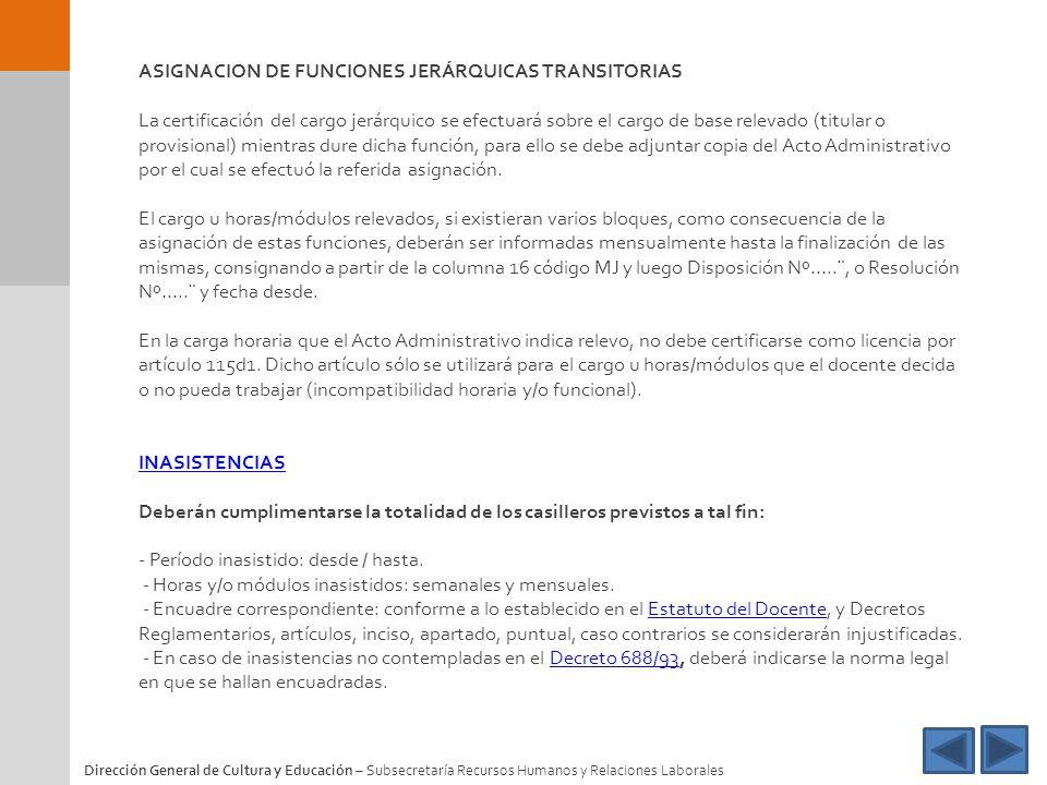 ASIGNACION DE FUNCIONES JERÁRQUICAS TRANSITORIAS La certificación del cargo jerárquico se efectuará sobre el cargo de base relevado (titular o provisi